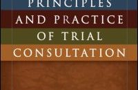 """""""[Trial] consultants are best understood as allied with attorneys, avidly pursuing the goals of the side that has retained them.""""  Dr. Brodsky allies trial consultants and attorneys at the outset of this straightforward text in his attempt to discourage stereotypes and affirmatively describe who trial consultants are and (some […]"""