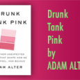 """Drunk tank pink"". It's a great phrase and when you see what it means, you'll grin and have a terrific after-hours tidbit."